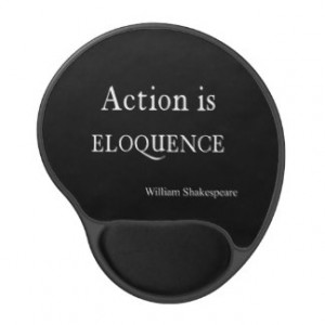 Shakespeare Personalized Quote Action is Eloquence Gel Mouse Pad