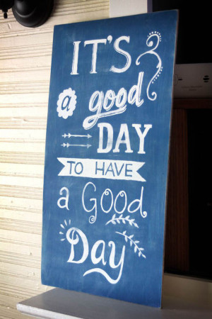 ... good day quote for a cheery sunday it s a good day to have a good day