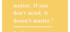 quote-about-age-is-an-issue-of-mind-over-matter-if-you-dont-mind-it ...