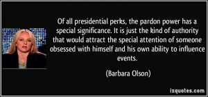 Of all presidential perks, the pardon power has a special significance ...