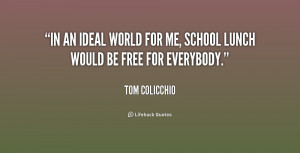 In An Ideal World For Me, School Lunch Would Be Free For Everybody ...