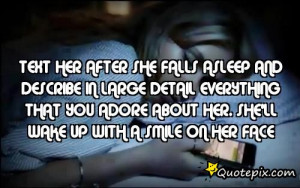 Text her after she falls asleep and describe in large detail ...