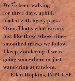 The Ellen Hopkins Quote of the Day is from IMPULSE