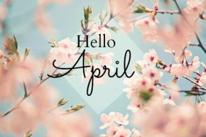 beautiful, hello april, quote, spring