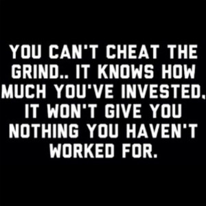 You can't cheat the grind .