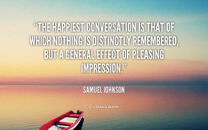 The happiest conversation is that of which nothing is distinctly ...