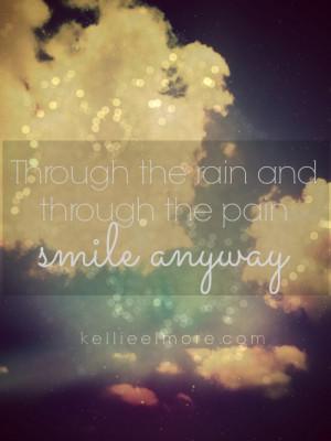 Quotes About Smiling Through Pain Through the rai...