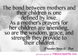 the-bond-between-mothers-and-children-george-bush-quotes-sayings ...