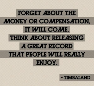 Rapper, timbaland, quotes, sayings, money, music