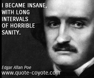 Insane quotes - Edgar-Allan-Poe - I became insane, with long intervals ...