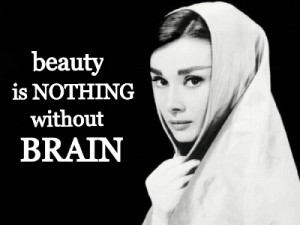 beauty without brains essay Why is beauty with brains a rare in a couple of teachers who give you good grades just for being likable and you can find yourself behind the other kids without.