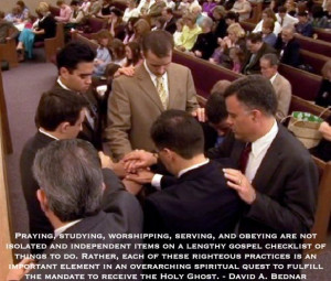 ... to fulfill the mandate to receive the Holy Ghost. David A. Bednar