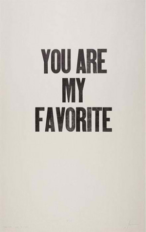 You are my favorite – quote