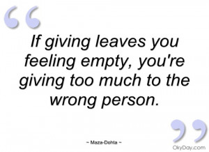 if giving leaves you feeling empty maza-dohta