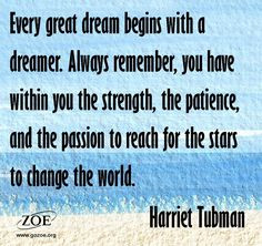 Quote from Harriet Tubman...so wise! More