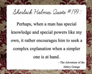 Sherlock Holmes quote #199 - Perhaps... But we're always intrigued by ...