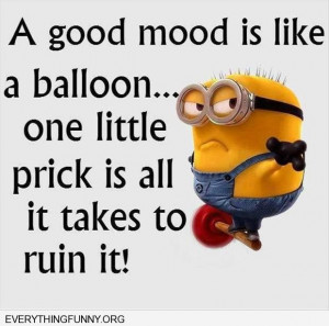 funny quotes a good mood is like a balloon one littel prick is all it ...
