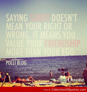 Saying-Sorry-Doesnt-Mean-Your-Right-Or-Wrong-It-Means-You-Value-Your ...