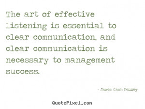 James Cash Penney picture quotes - The art of effective listening is ...