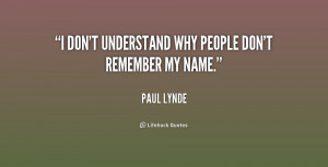quote-Paul-Lynde-i-dont-understand-why-people-dont-remember-199771_1 ...