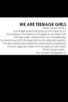 teenager I laugh and cry, love and sigh, live and die. More