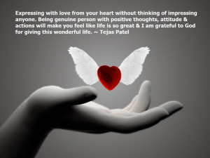 Expressing with love from your heart without thinking of impressing ...