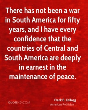 Frank B. Kellogg Peace Quotes