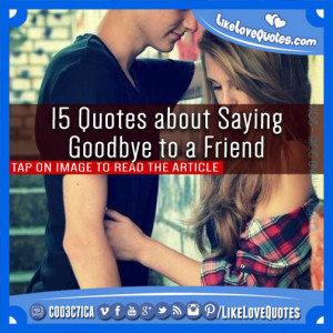 15 Quotes about Saying Goodbye to a Friend