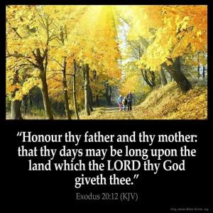 Love & honour your parents.