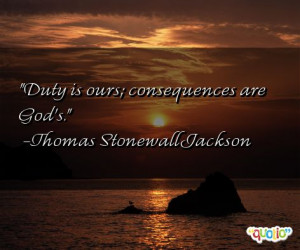 Duty is ours ; consequences are God's.