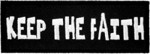 ... & Christian Keep The Faith Patch, Motivational Sayings Patches