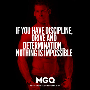 Discipline, Drive and Determination…