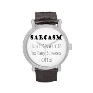 Funny Quote About Sarcasm, Humorous Quotes Wrist Watches