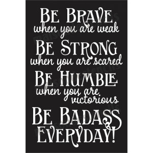 be-brave-be-strong-be-humble-inspirational-quote-12x18-stencil.jpg