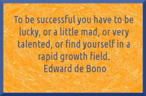 Edward de Bono Quote About Getting Ahead