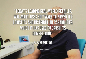 quote-Marc-Andreessen-todays-leading-real-world-retailer-wal-mart-uses ...