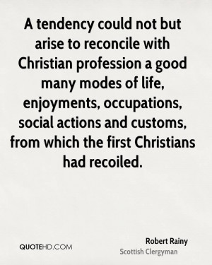 tendency could not but arise to reconcile with Christian profession ...