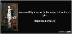 man will fight harder for his interests than for his rights ...