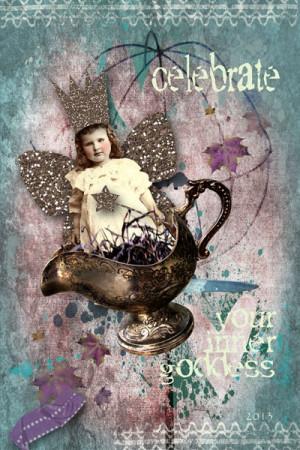 Celebrate your inner goddess.