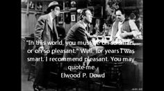 James Stewart in harvey...one of my favorite quotes....