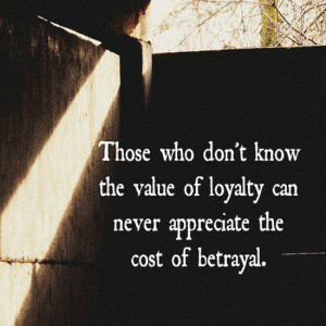 loyalty-quotes-sayings-value-of-loyalty-betrayal.jpg