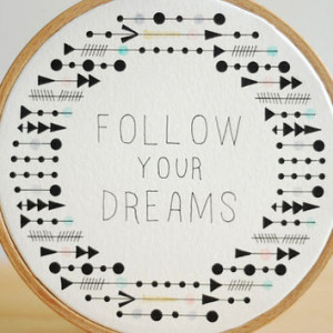 Quote Embroidery Hoop, Follow Your Dreams, Tribal, Geometric Arrow ...