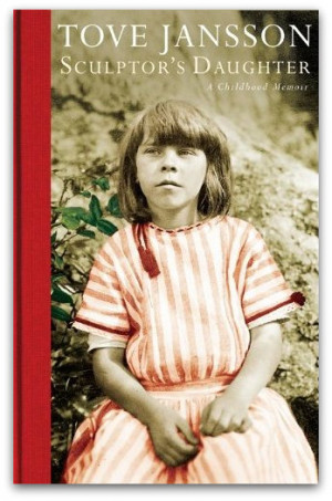 Sculptor's Daughter: A Childhood Memoir', by Tove Jansson