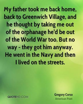 Gregory Corso - My father took me back home, back to Greenwich Village ...