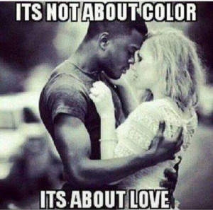 Love is colorblind!
