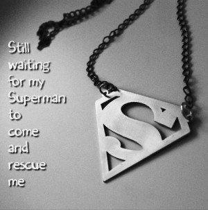 Waiting For My Superman
