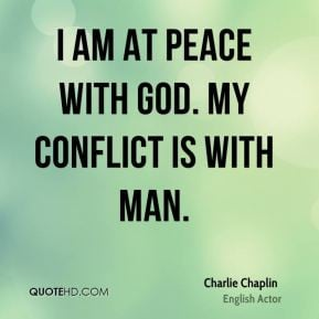 charlie-chaplin-actor-i-am-at-peace-with-god-my-conflict-is-with.jpg