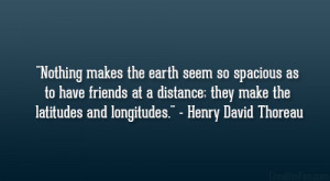 Nothing makes the earth seem so spacious as to have friends at a ...