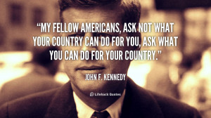 John F Kennedy Quotes Ask Not .org/quote/john-f-kennedy/