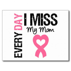 breast_cancer_everyday_i_miss_my_mom_post_card ...